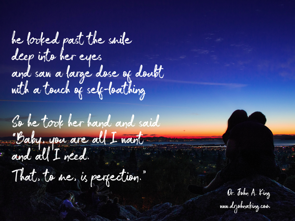 Perfection #drjohnaking #poetry