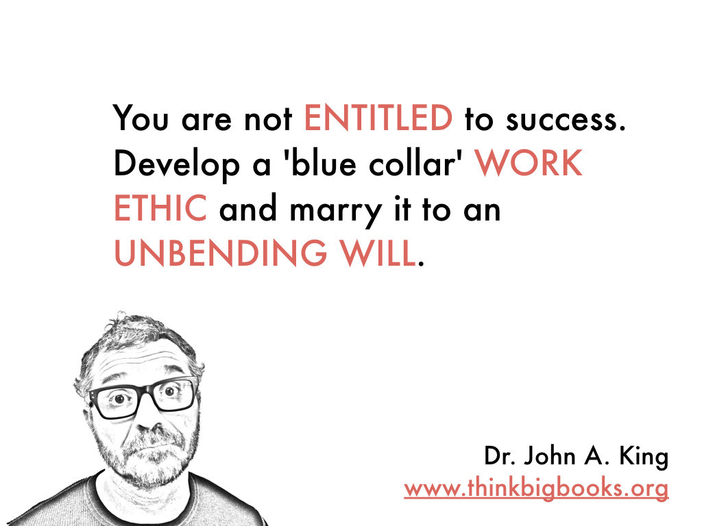 Work Ethic #drjohnaking #thinkbigbooks